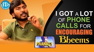 I got a lot of phone calls for encouraging bheems - sampath nandi || frankly with tnr