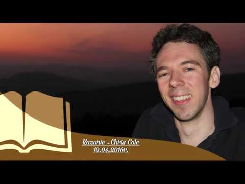 Kazanie - Chris Cole 10.04.2016
