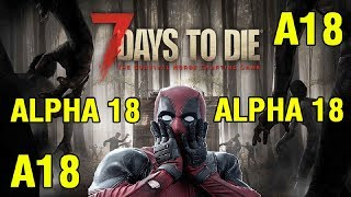 7 Days to Die Alpha 18 ► Опасные зомби ► #6 (Стрим)