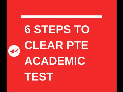 6 STEPS TO CLEAR PTE ACADEMIC TEST
