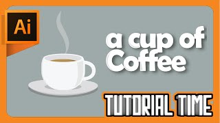 Tutorial Time : How to make A Cup Of Coffee (Flat Design) [Adobe Illustrator]
