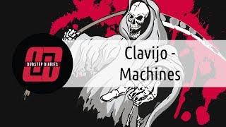 Clavijo - Machines [Dubstep Diaries Exclusive]