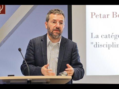 "Petar Bojanić: La catégorie de ""discipline"" et la ""discipline"" institutionnelle"