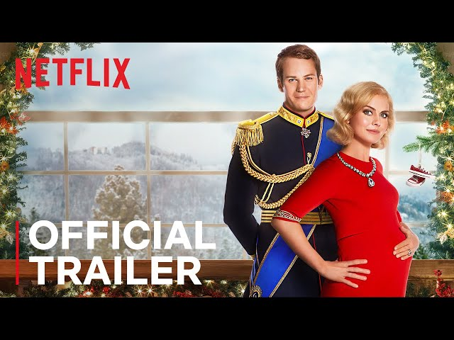 A Christmas Prince 3: The Royal Baby | Official Trailer | Netflix