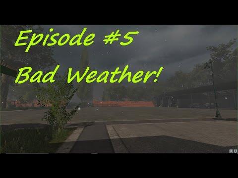 FS17 - Serenity Valley V4.1 - Episode #5 - Bad Weather