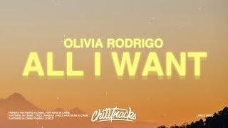 Olivia Rodrigo - All I Want (Lyrics)
