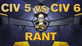 Marbs Rants: Civilization 5 vs Civilization 6