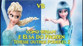 Como seriam: Se Elsa do Frozen Tivesse outros Poderes 2