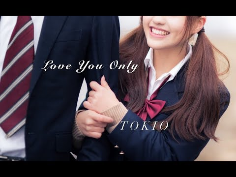 Love You Only / TOKIO