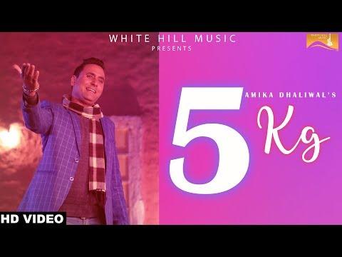 5KG (Full Song) Amika Dhaliwal | White...
