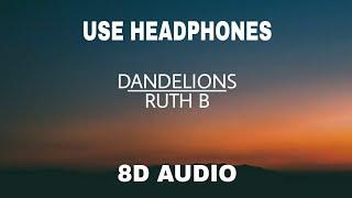 Download 8D_AUDIO || DANDELIONS || RUTH B ||(slowed tiktok song)