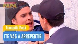 Tranquilo Papá - ¡Te vas a arrepentir! - Santiago y Madonna / Capítulo 8