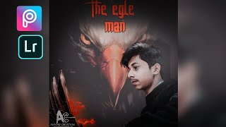 The egle man photo editing in PicsArt and lightroom (it's time to make your photo like egle man)
