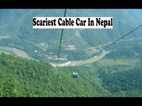 World's Highest Cable Car (Ropeway) In Nepal