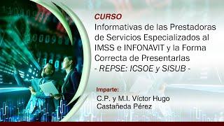 Informativas de Prestadoras de Servicios Especializados al IMSS e INFONAVIT  REPSE: ICSOE y SISUB