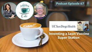 Inventing a Lean Vaccine Super Station, Featuring Lilly Angelocci and Brian Hand