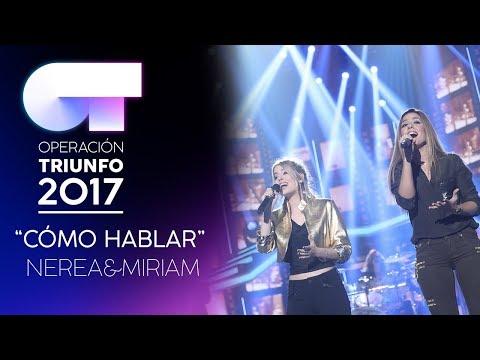 CÓMO HABLAR - Nerea y Miriam | Gala 7 | OT 2017