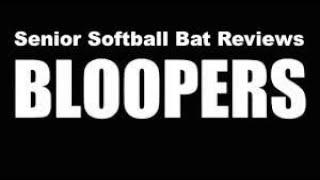 Senior Softball Bat Reviews (Bloopers #55)