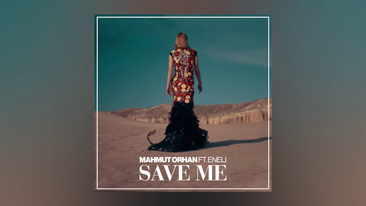 Download Mahmut Orhan - Save Me feat. Eneli (Cover Art) [Ultra Music]