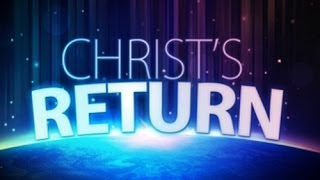 The Literal Return Of Christ To The Earth Endtime Bible Prophecy Christadelphians