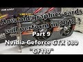 """How old graphics cards will perform in 2018 ? - Part 9: Nvidia Geforce GTX 580 """"GF110"""""""