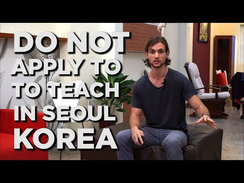 DO NOT Apply To Teach English In Seoul, Korea!