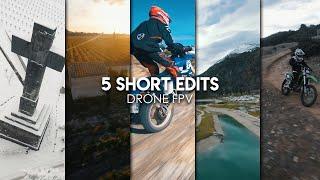 5 Short Edits - Drone FPV