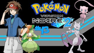 Pokémon Noire 2 Episode 43-Mew et Mewtwo (Non légitimes)