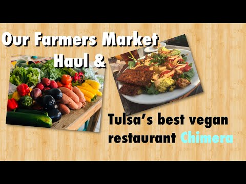 Vegan Farmers Market Haul & Chimera Tulsa Review!