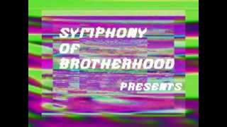 Symphony of Brotherhood may16th @ club underground