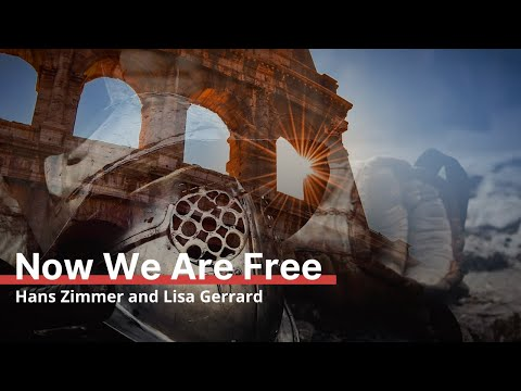 Hans Zimmer and Lisa Gerrard – Now We Are Free