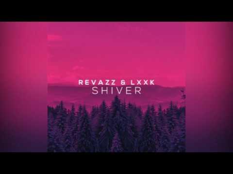 Revazz & LXXK - Shiver [Free Download]