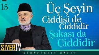 Üç Şeyin Ciddisi de Ciddidir, Şakası da Ciddidir | Şerafeddin Kalay (15. Ders)