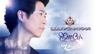 Em Cứ Đi Đi - Luu Vinh Kha ( Audio Cover with Lyrics ) - Anh Cứ Đi Đi