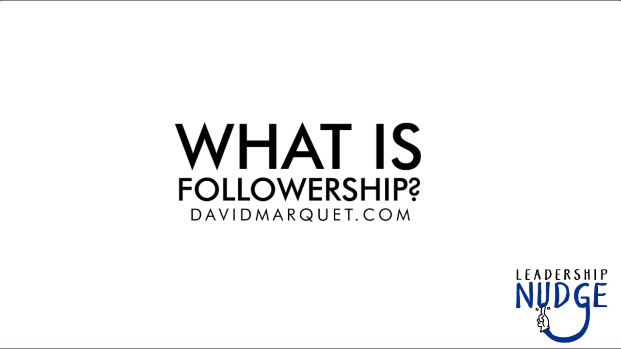 leadership nudge what is followership leadership nudge 73 what is followership