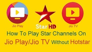 [Hindi] How to play STAR Channels in JIO PLAY/JIO TV without HOTSTAR app(not working now)