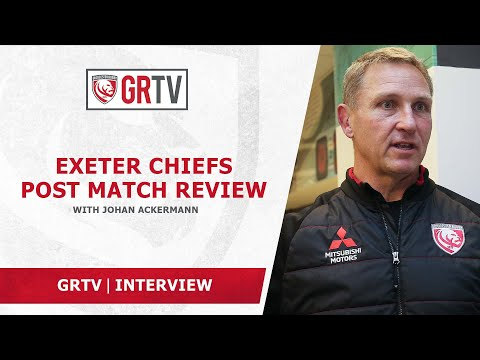 Ackermann praises Exeter but laments Gloucester Rugby errors and indiscipline