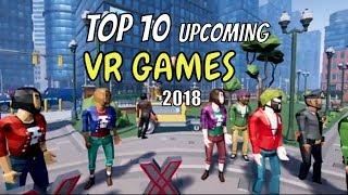 TOP 10 NEW Upcoming VR Games 2018 [HTC Vive, Oculus Rift, PSVR]