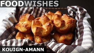 Kouign-Amann - World's Most Difficult and Best Pastry - Food Wishes