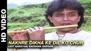nakhre dikha ke dil ko chur mere sajana saath nibhana udit narayan sadhana sargam
