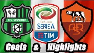 Sassuolo vs Roma - Goals & Highlights Calcio Série A