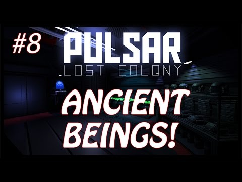 Pulsar: Lost Colony | #8 | Ancient Beings!