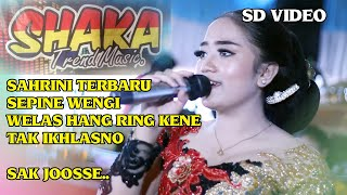 Download Lagu SAHRINI TERBARU - SAK JOOSSE - SHAKA TREND MUSIK ( SD VIDEO ) mp3