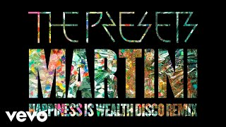 The Presets - Martini (Happiness Is Wealth Disco Remix / Audio)