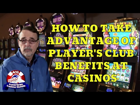 How To Take Advantage of Player's Club Benefits at Casinos