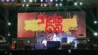 Sheila on 7 - Tunggu Aku diJakarta (Ended BigBang) Jiexpo Kemayoran Desember 2017