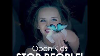 OPEN KIDS — STOP PEOPLE!