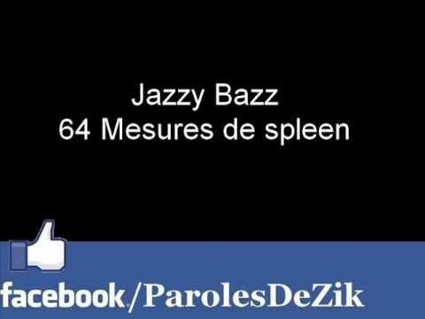 Jazzy Bazz ~ 64 Mesures de spleen [PAROLES]