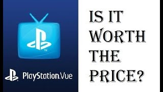 Playstation Vue - Is it Worth the Price $39.99, $44.99, $54.99, $74.99? - Review