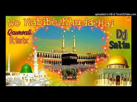 Mix Qawwali Wo Habibe Khuda hai